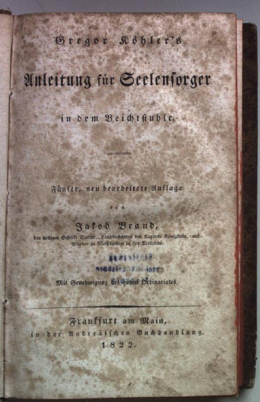 Gregor Koehler's Anleitung für Seelensorger in dem: Brand, Jakob: