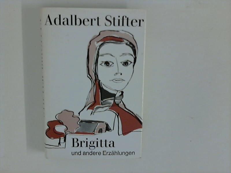 Brigitta und andere Erzählungen.: Stifter, Adalbert:
