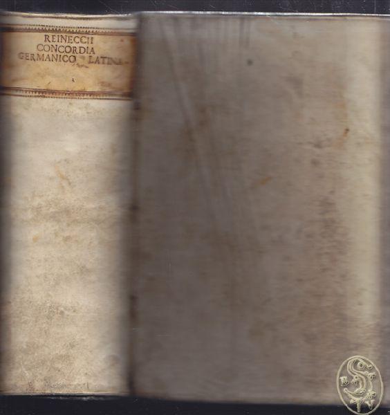 Concordia Germanico - Latina. Ad Optima Et: REINECCIUS, Christian.