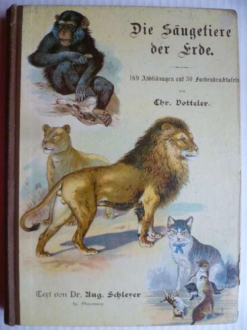 Die Säugetiere der Erde.: Schleyer, Dr. A.
