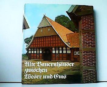 Alte Bauernhäuser zwischen Weser und Ems.: Helmut Ottenjahn und