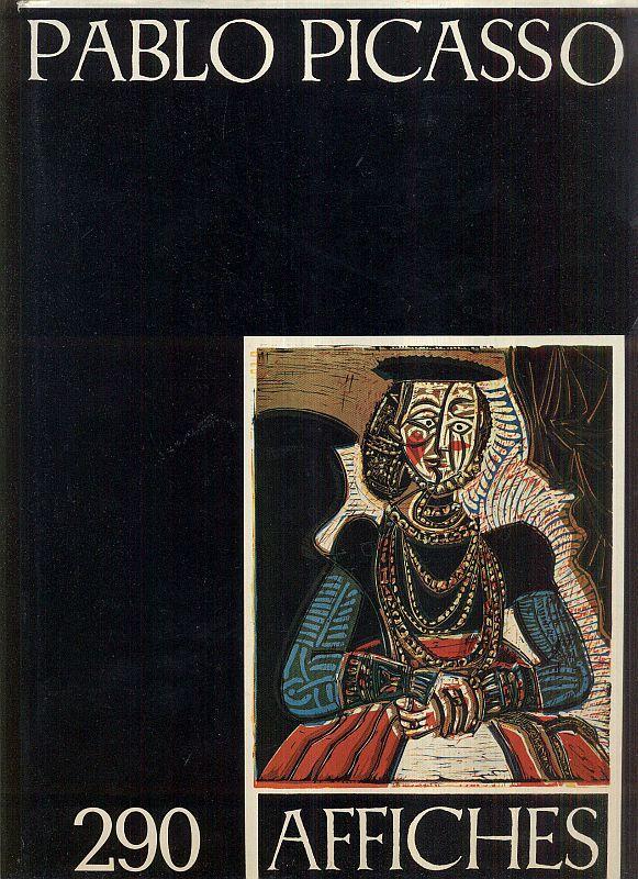 290 Affiches de Pablo Picasso. (Catalogue raisonné).: Picasso. - Czwiklitzer,