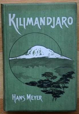 Der Kilimandjaro. Reisen und Studien.: Meyer, Hans: