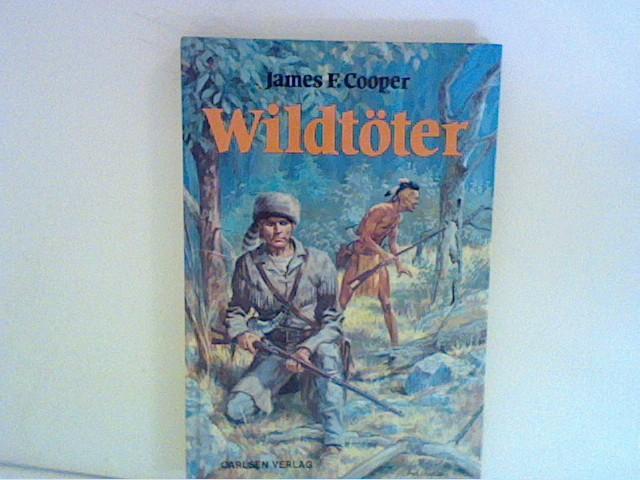 Wildtöter : in einer gekürzten Fassung: Cooper, James Fenimore: