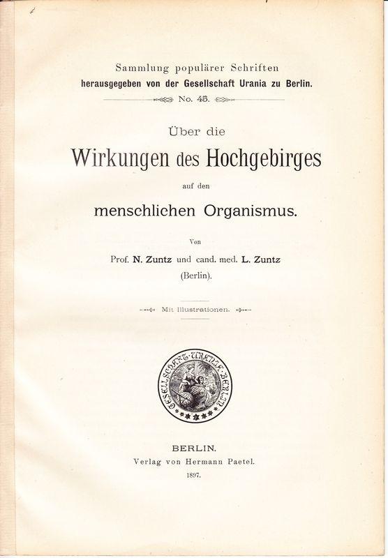 Über die Wirkungen des Hochgebirges auf den: ZUNTZ, L(eo) -