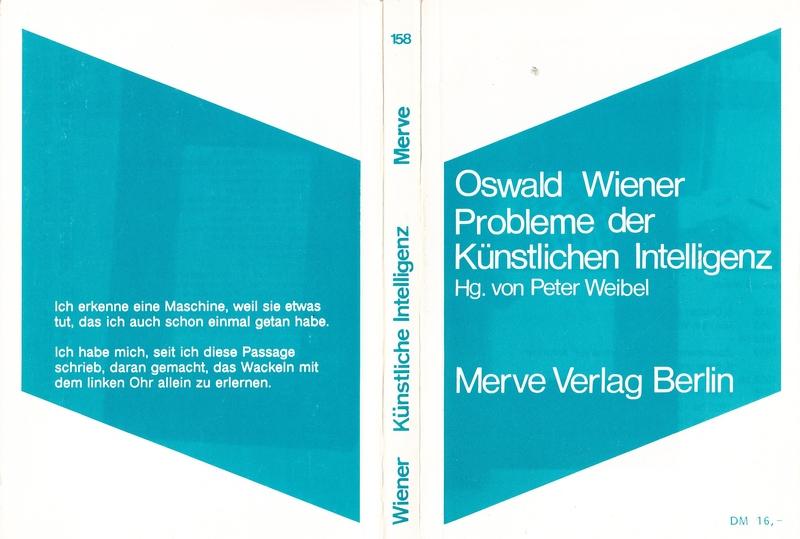 Probleme der Künstlichen Intelligenz. Hrsg. v. P.Weibel.: WIENER, Oswald