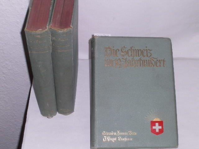 Die Schweiz im neunzehnten Jahrhundert. herausgegeben von: Seippel