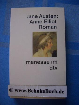 Anne Elliot : Roman. Aus dem Engl.: Austen, Jane und