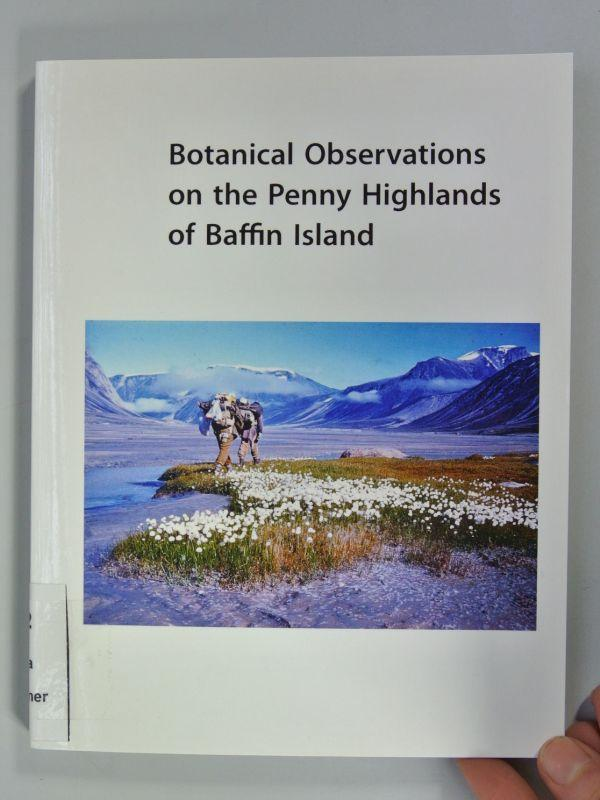 Botanical Observations on the Penny Highlands of: Schwarzenbach, Fritz Hans: