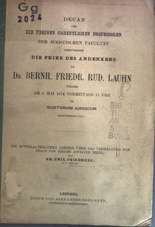Die mittelalterlichen Lehren über das Verhältniss von: Friedberg, Emil: