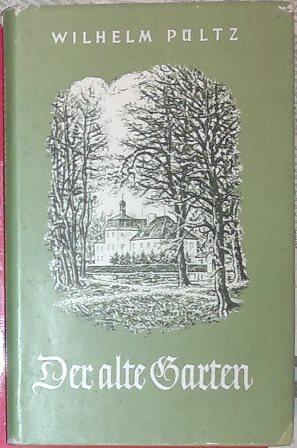 Der alte Garten. Erzählung um Kaspar Hauser.: Kaspar Hauser. -