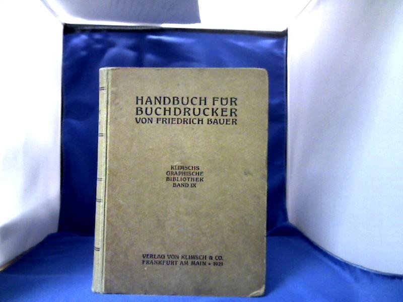 Handbuch für Buchdrucker. Theorie und Praxis des: Bauer (Bearb.), Friedrich.