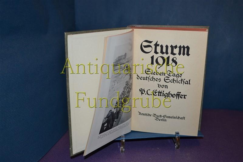 Sturm 1918 - Sieben Tage deutsches Schicksal: Ettighoffer, Paul Coelestin:
