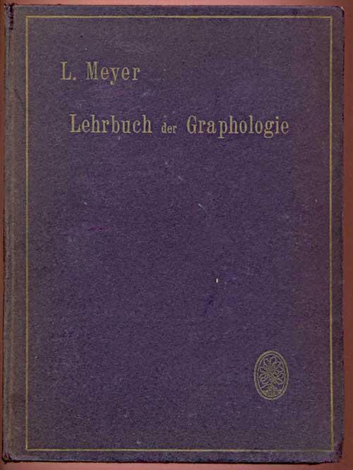 Lehrbuch der Graphologie. Sechste Auflage.: Meyer, L.