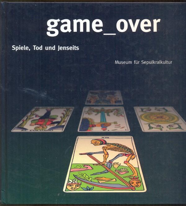 Game_over. Spiele, Tod und Jenseits: Sörries, Reiner