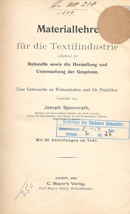 Materiallehre für die Textilindustrie enthaltend die Rohstoffe: Spennrath, Joseph