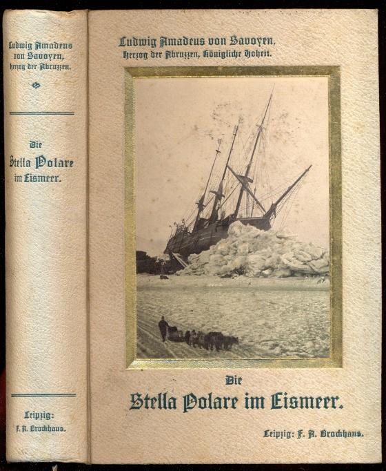 Die Stella Polare im Eismeer. Erste italienische: Savoyen, Ludwig Amadeus