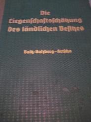 Die Liegenschaftsschätzung des ländlichen Besitzes: Baltz-Balzberg, Hugo, von