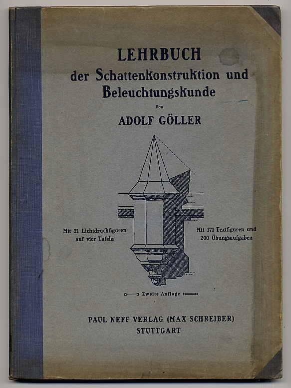 Lehrbuch der Schattenkonstruktion und Beleuchtungskunde.: Göller, Adolf: