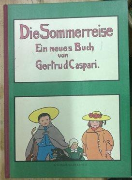 Die Sommerreise. Ein neues Buch von Gertrud: Caspari, Gertrud,