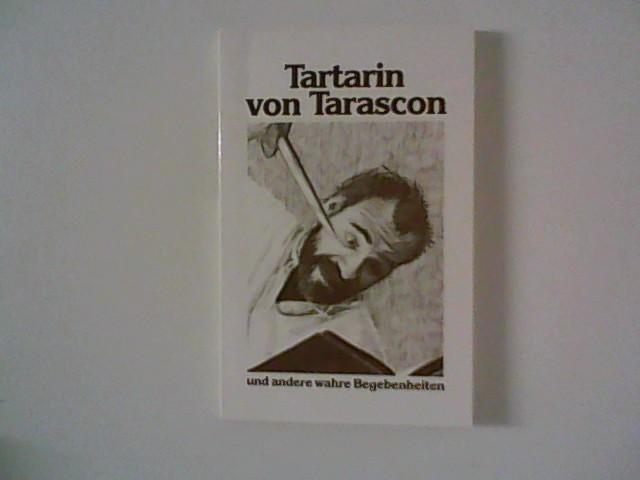 Tartarin von Tarascon : und andere wahre: Daudet, Alphonse: