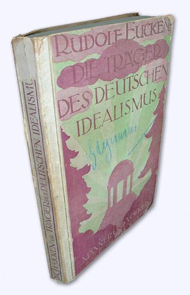 Die Träger des deutschen Idealismus. - Eucken, Rudolf