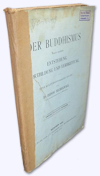 Der Buddhismus nach seiner Entstehung, Fortbildung und: Silbernagl, Dr. Isidor: