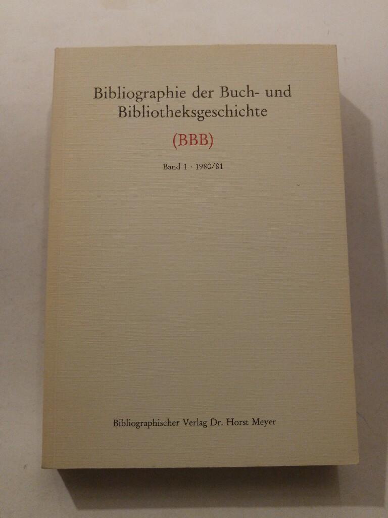 Bibliographie der Buch- und Bibliotheksgeschichte Band 1-1980/81: Meyer, Horst: