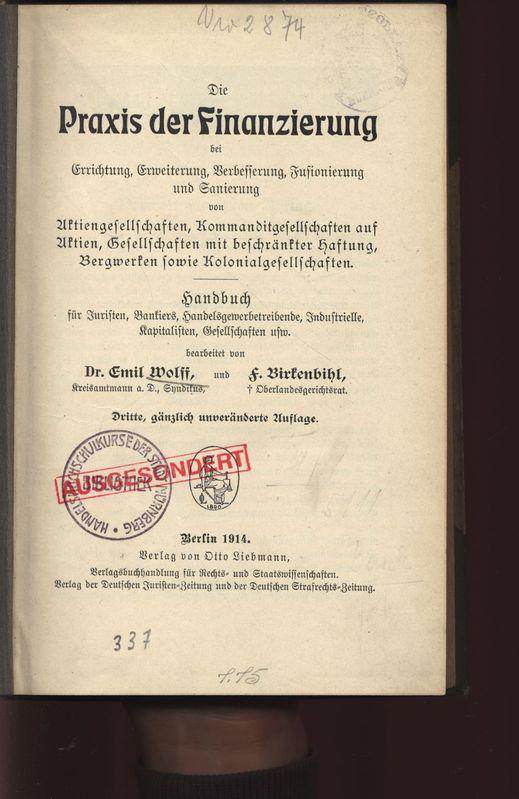 Die Praxis der Finanzierung bei Errichtung, Erweiterung,: Emil, Wolff: