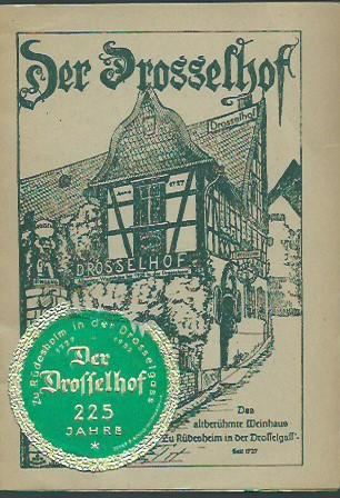 "Der Drosselhof. Das altberühmte Weinhaus ""zu Rüdesheim: Rüdesheim. -"