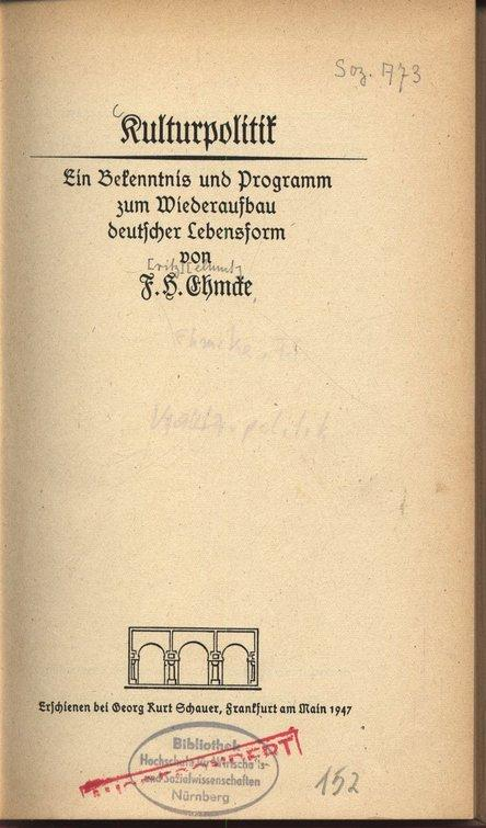 Kulturpolitik. Ein Bekenntnis und Programm zum Wiederaufbau: Ehmcke, Fritz Helmut: