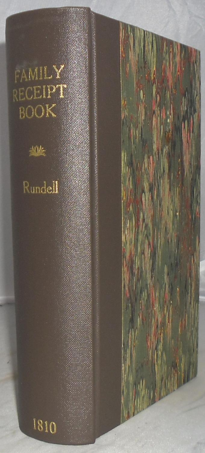 The New Family Receipt-Book, Containing Seven Hundred: Rundell