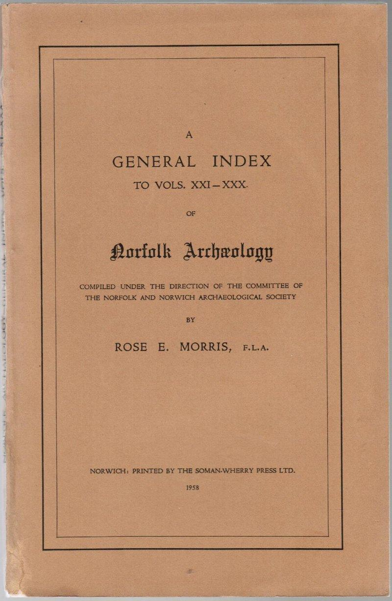 A General Index to Vols.XXI-XXX of Norfolk: Morris, Rose E.