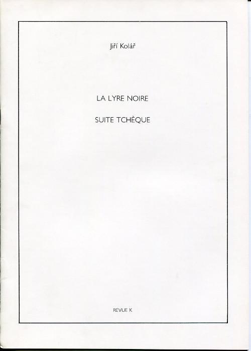 Jiri Kolar. La Lyre noire. Suite tchèque.: Kolar, Jiri