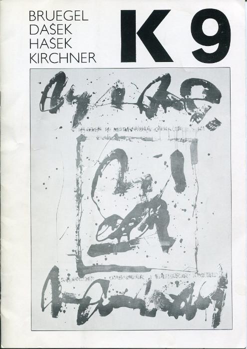Bruegel, Dasek, Hasek, Kirchner. Revue K 9.: Kolar, Jiri