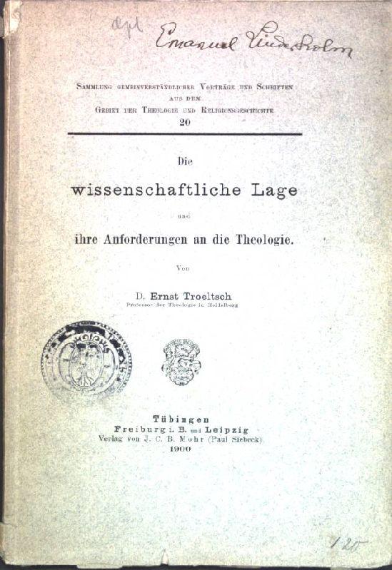 Die wissenschaftliche Lage und ihre Anforderungen an: Troeltsch, Ernst: