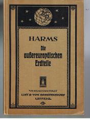 Die außereuropäischen Erdteile. Kleine Ausgabe: Harms, H.