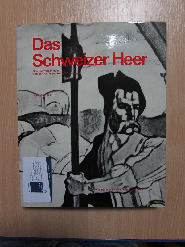 Das Schweizer Heer - Das Schweizer Heer: Kurz, Hans Rudolf,