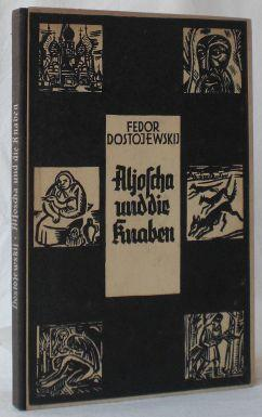 """Aljoscha und die Knaben. Ausgewählt (aus """"Die: Dostojewski, Fedor (Fjodor)"""