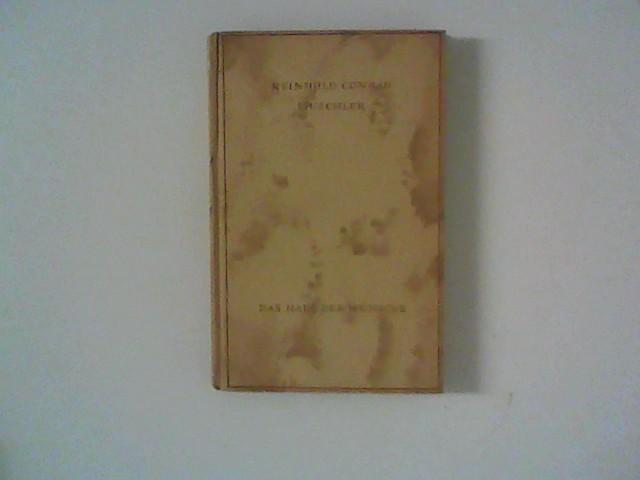 Das Haus der Wünsche : Novelle.: Muschler, Reinhold Conrad: