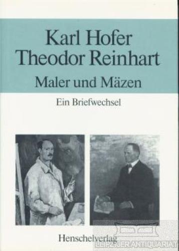 Karl Hofer und Theodor Reinhart. Maler und: Feist, Ursula und