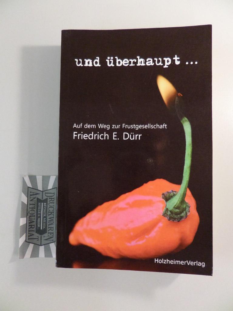 Und überhaupt . : auf dem Weg: Dürr, Friedrich E.: