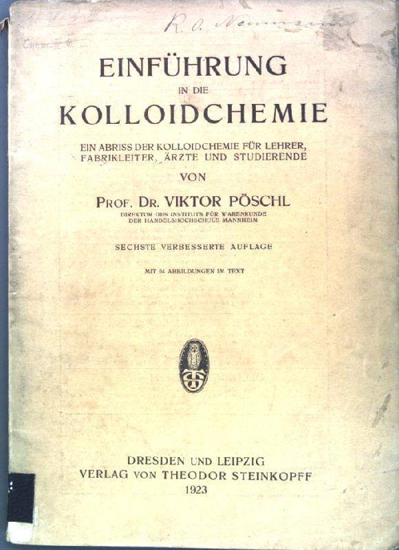 Einführung in die Kolloidchemie: Ein Abriss der: Pöschl, Viktor: