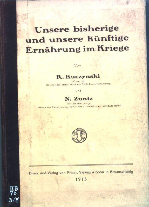 Unsere bisherige und unsere künftige Ernährung im: Kuczynski, R. und
