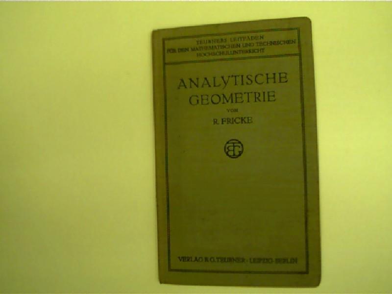 Analytische Geometrie, Teubners Leitfäden für den mathematischen: Fricke, Robert: