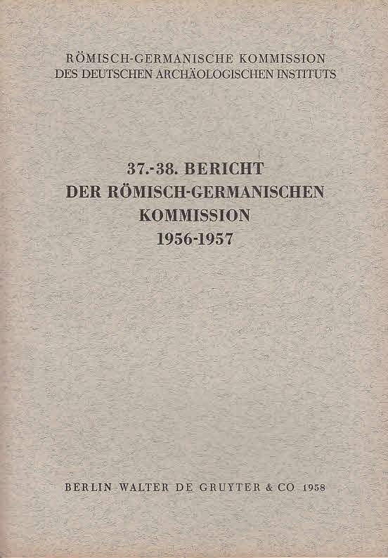 Deutsches Archäologische Institut. 37. - 38. Bericht: Deutsches Archäologisches Institut