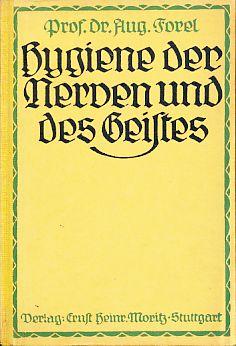 Hygiene der Nerven und des Geistes im: Forel, Auguste: