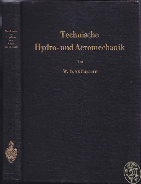 Technische Hydro- und Aeromechanik.: KAUFMANN, Walther.
