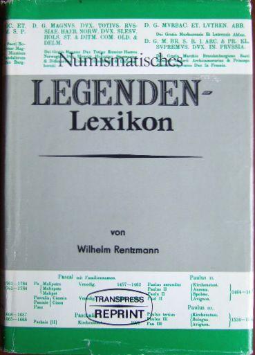 Numismatisches Legenden-Lexicon [Legenden-Lexikon] des Mittelalters und der: Rentzmann, Wilhelm: