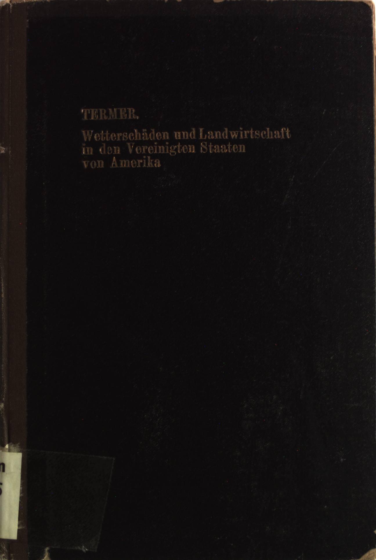 Wetterschäden und Landwirtschaft in den Vereinigten Staaten: Termer, Franz: